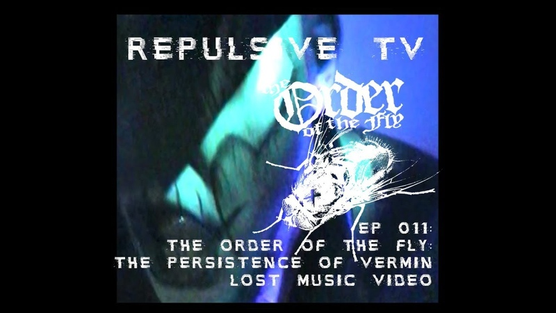 The Order of the fly - The Persistence of Vermin Music Video (Repulsive TV ep 011)