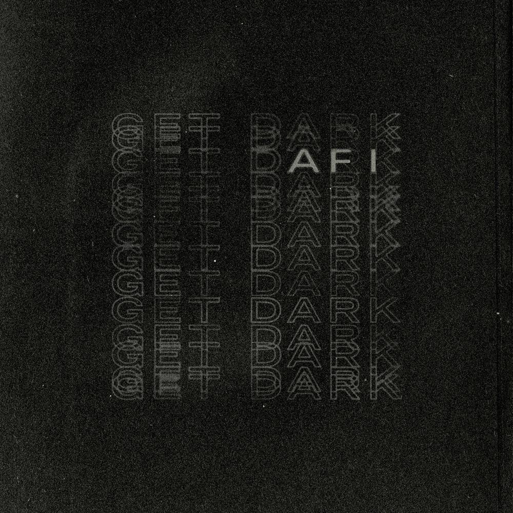 AFI - Get Dark (Single)