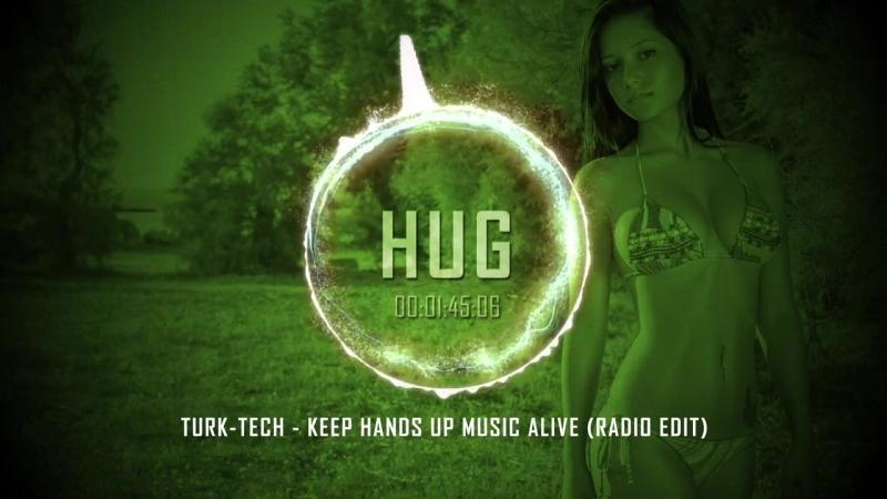 Turk-Tech - Keep Hands up Music Alive (Radio Edit)