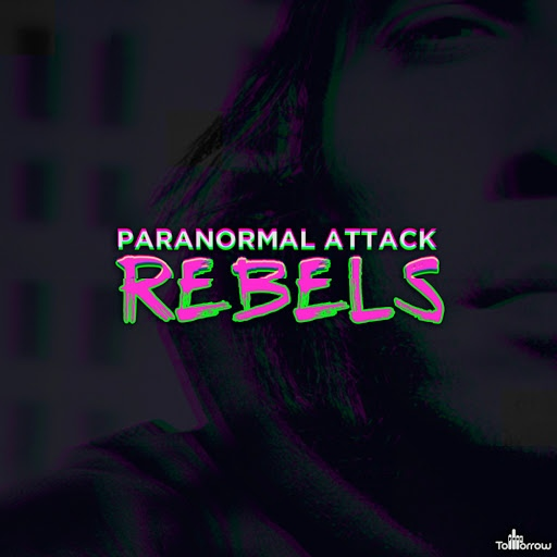 Paranormal Attack альбом Rebels