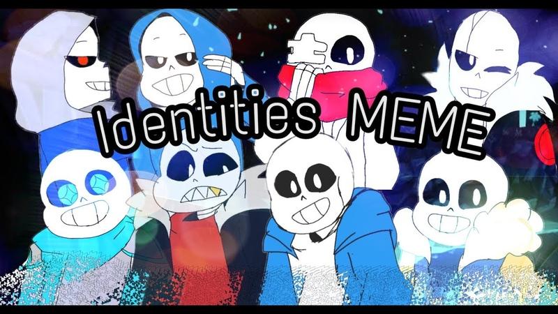 Identities MEME (Random AU Sanses Kiwi Frisk??) Original by Baked Potonion