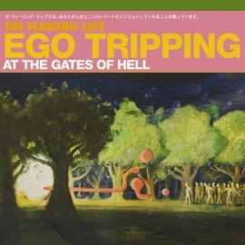 The Flaming Lips альбом Ego Tripping At The Gates of Hell