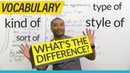 Learn English Vocabulary: kind of, sort of, type of, style of