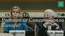Iran Sanctions: Mounting Pressure or Concessions to Europe?