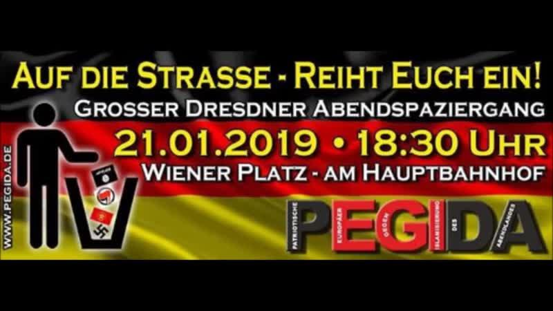 AufDieStraße mit PEGIDA am MONTAG 21.01.2019 um 18.30 Uhr in DRESDEN auf dem WIENER PLATZ vor dem HAUPTBAHNHOF, SchliesstEuch