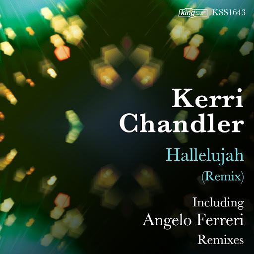 Kerri Chandler альбом Hallelujah (Remixes)
