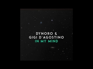 Dynoro, Gigi D'Agostino - In My Mind (Official Audio).mp4
