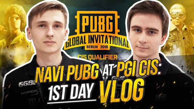 NAVI PUBG at PGI CIS: 1st day VLOG