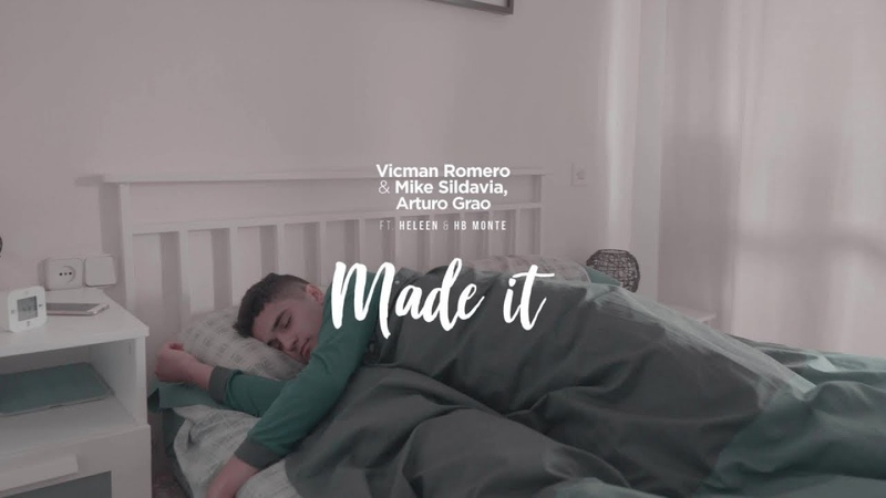 Vicman Romero Mike Sildavia, Arturo Grao Ft. Heleen, HB Monte - Made It - Official Video