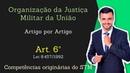 STM Superior Tribunal Militar Lei 8 457 92 Organização da Justiça Militar Art 6º