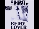 Silent Circle Be My Lover Chwaster Mixx Euro Dance