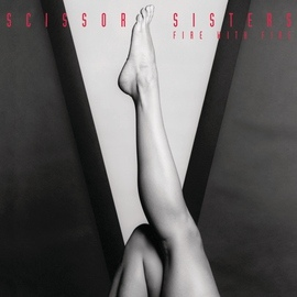 Scissor Sisters альбом Fire With Fire