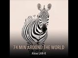 74 MIN AROUND THE WORLD (Ethnic Deep House dj set)