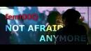 Fem!00Q | not afraid anymore