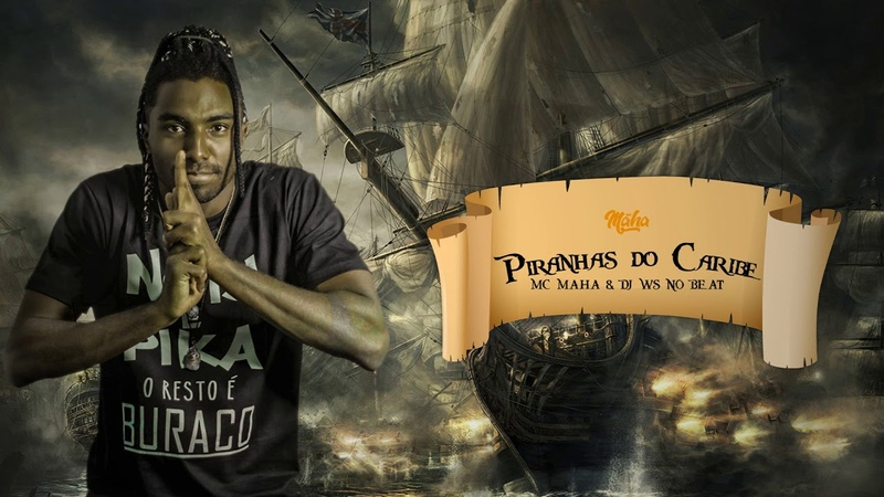Mc Maha - Piranhas do Caribe (DJ WS)