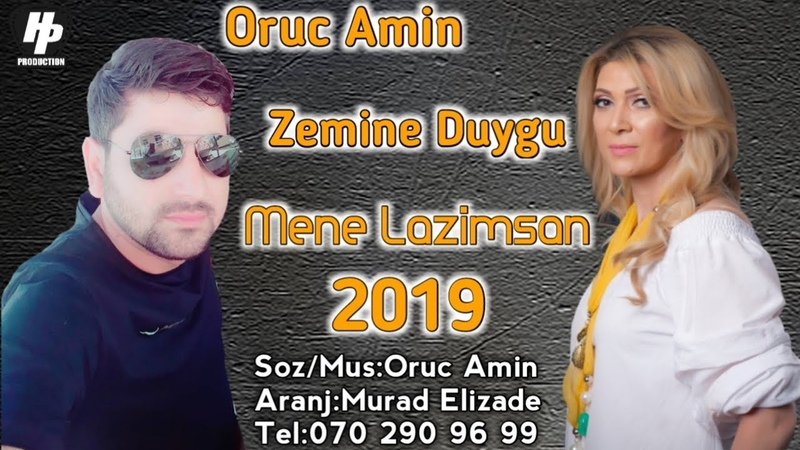 Zemine Duygu ft Oruc Amin - Mene Lazimsan 2019 (Cox Super Mahnidi )