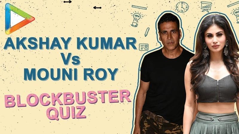 GOLDen Quiz: Akshay Kumar's Patriotism Vs Mouni Roy's TV Drama