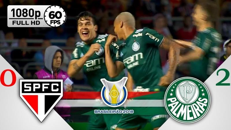 São Paulo 0 x 2 Palmeiras - Gols Melhores Momentos COMPLETO - Brasileirão Série A 2018