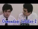 Osmondagi bolalar 2 2003 yilda suratga olinganZulfiqor Musoqovningfilmi