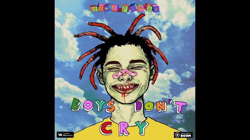 GONE.Fludd - BOYS DON'T CRY [prod. by OD SLASH]