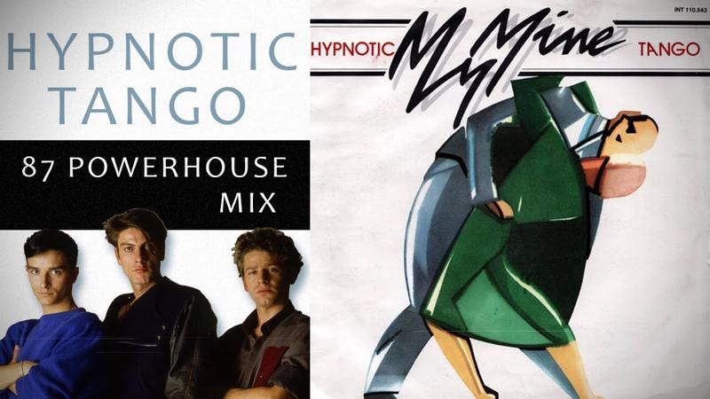 My Mine - Hypnotic Tango (87 powerhouse Mix)