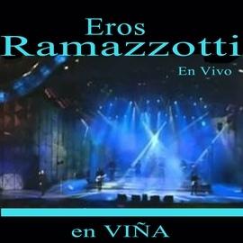 Eros Ramazzotti альбом En Vivo en Viña