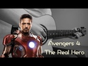 Avengers: End Game 「The Real Hero」FingerStyle Guitar !SPOIL ALERT AT END!