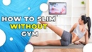 How To Slim Without A Training Apparatus The Easiest Way