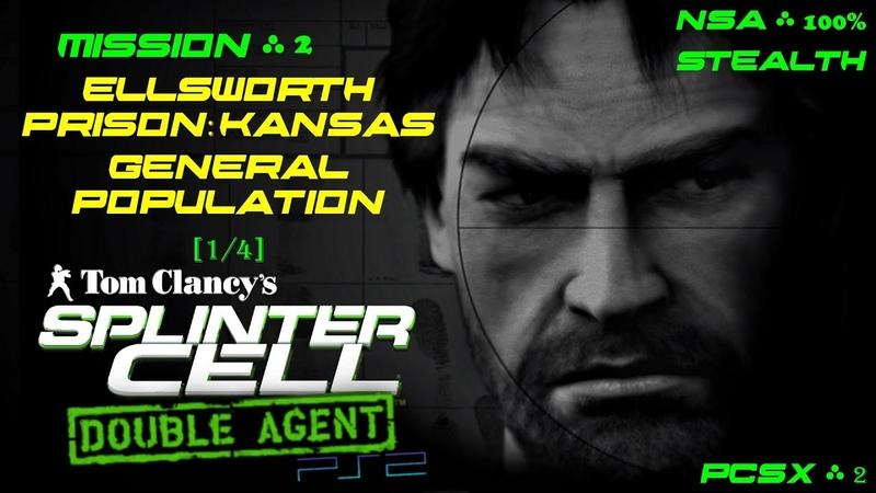 Splinter Cell: Double Agent [PS2/PCSX2/HD] NSA – Миссия 2: Тюрьма Элсворт – Общее население (1/4)