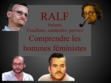 RALF - Couillons, candaules, pervers narcissiques - Comprendre les hommes f