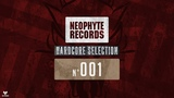 Nr. 1 Neophyte Records Hardcore Selection - Mixed by Restrained