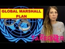 UN Takeover Activated! Global Marshall Plan, Similar to Martial Law, Unveiled!