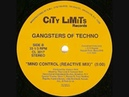 GANGSTERS OF TECHNO - MIND CONTROL (REACTIVE MIX) 1991