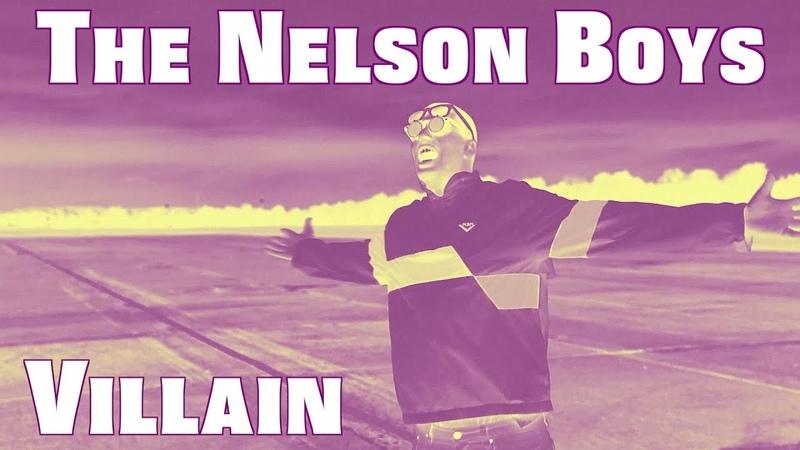 The Nelson Boys - Villain (Prod. Blanco Billions)