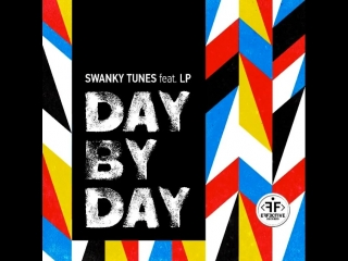 Swanky Tunes feat. LP - Day By Day [OUT NOW]