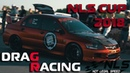 NLS CUP 2018 / КУБОК NOT LEGAL SPEED / 1-6 CLASS / DRAG RACING 402м.