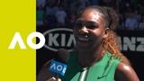 Serena Williams on-court interview (3R) Australian Open 2019