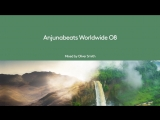 Anjunabeats Worldwide O8 Mixed By Oliver Smith - August 3