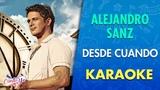Titulo Alejandro Sanz - Desde Cuando (Letra) CantoYo httpsmacj.ru