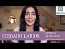 CUIDAR E HIDRATAR LOS LABIOS| Rutinas de belleza con Victoria Moradell