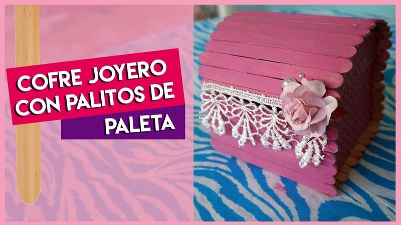 DIY COFRE JOYERO CON PALITOS DE PALETA- MeDicenYessi