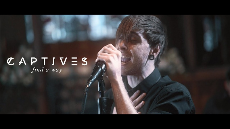 CAPTIVES Find A Way OFFICIAL MUSIC VIDEO