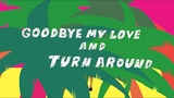GOODBYE MY LOVE AND TURN AROUND ZOMBIE-CHANG -official MV-