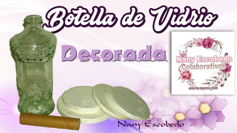 BOTELLA DE VIDRIO DECORADA (NANY ESCOBEDO COLABORATIVO)