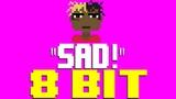 SAD! 8 Bit Tribute to XXXTentacion - 8 Bit Universe