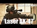China Made Star-Wars-Like Laser AK-47 That Can Set Fire To Target From A Kilometer Away