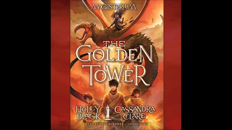 The Golden Tower: Magisterium Book 5, by Cassandra Clare, Holly Black Audiobook Excerpt