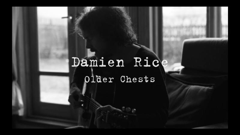 Damien Rice Older Chests filmed at home