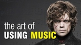 Game of Thrones The Art of Using Music