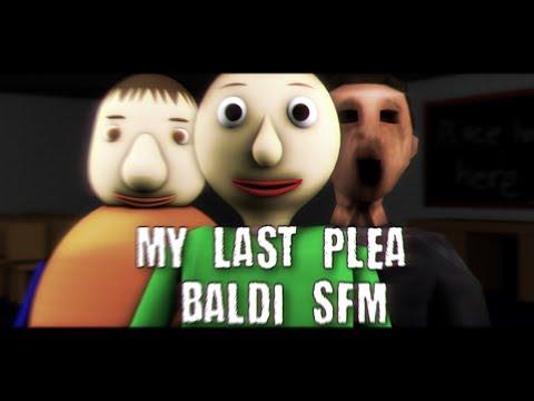 [SFM Baldi] Baldis Final Plea (Baldis Basics in Education And Learning Song)